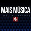 Mais Música | João Alexandre